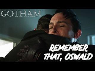 Gotham    Remember that    Edward Nygma Oswald Cobblepot