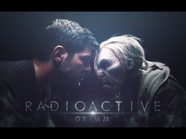 Grimm   Radioactive