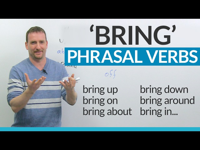 Learn English Phrasal Verbs with BRING bring on, bring about, bring forward...