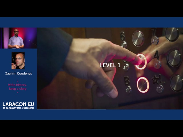 Jachim Coudenys - Write history, keep a diary - Laracon EU 2017