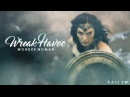 Wonder Woman || Wreak Havoc