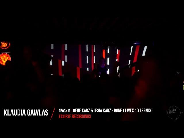 Klaudia Gawlas plays Gene Karz Lesia Karz - Bone ([ Wex 10 ] Remix) [Eclipse Recordings]