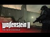 ПОРА БИТЬ НАЦИСТОВ: Wolfenstein II: The New Colossus - Трейлер