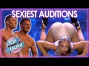 TOP 5 SEXIEST Auditions EVER! | Got Talent, X Factor, Idols | Top Talent