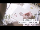 Butterfly Made with Pressed fern Helen Ahpornsiri - Art Timelapse