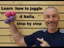Learn how to juggle 4 balls - step by step