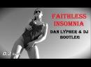 Best mix - Faithless - Insomnia Dan Lypher Mkdj Bootleg