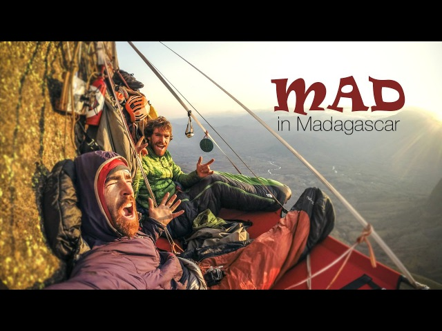 MAD in Madagascar - Climbing with Sean Villanueva Siebe Vanhee