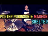 Porter Robinson &amp Madeon - Shelter Matt McGuire Drum Cover