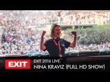 EXIT 2016 Nina Kraviz Live @ mts Dance Arena FULL HD Show