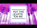 The Tide - Put The Cuffs On Me Lyric Video