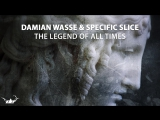 Damian Wasse  Specific Slice - The Legend Of All Times (Original Mix) Teaser