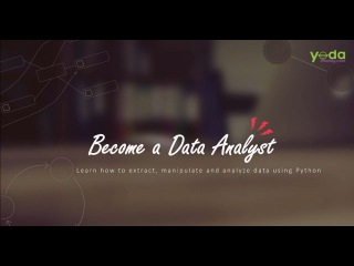 Become a Data Analyst using Python