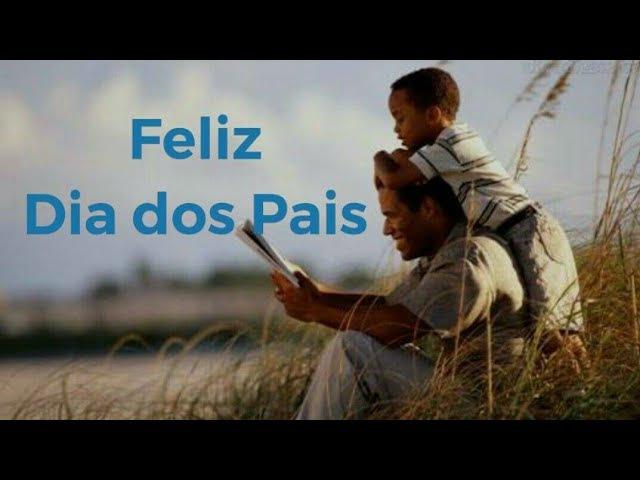 Feliz Dia dos Pais 2017 !! mensagem - Linda mensagem em homenagem ao Dia dos Pais
