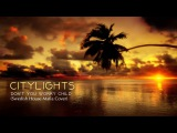 Citylights - Don't You Worry Child (Swedish House Mafia Cover)