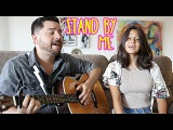 Stand By Me Acoustic Cover by Jorge &amp Alexa Narvaez Reality Changers