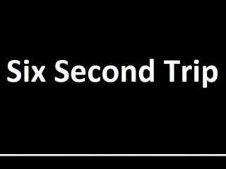 Six second trip 11m
