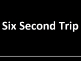 Six Second Trip 11m