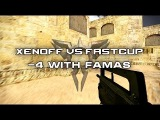 XEN0FF VS FASTCUP -4 with Famas