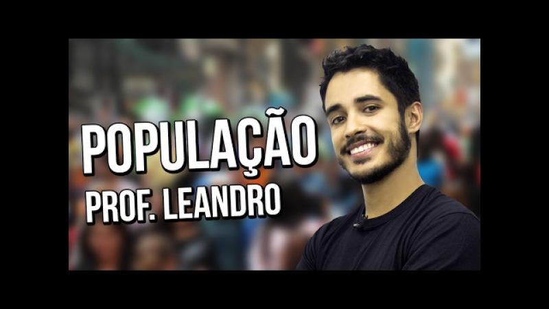 População - Conceitos gerais - Geografia - Prof. Leandro Almeida