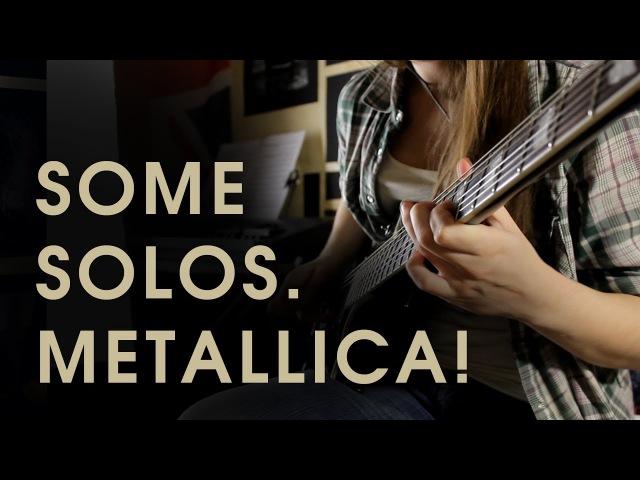 SOME METALLICA SOLOS cover by Lady Chugun