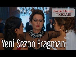 Fazilet Hanım ve Kızları Yeni Sezon Fragman