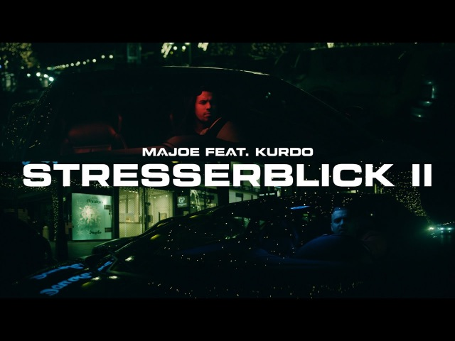 Majoe feat. Kurdo ✖️► STRESSERBLICK 2 ◄✖️ [ official Video ] prod. by Joznez