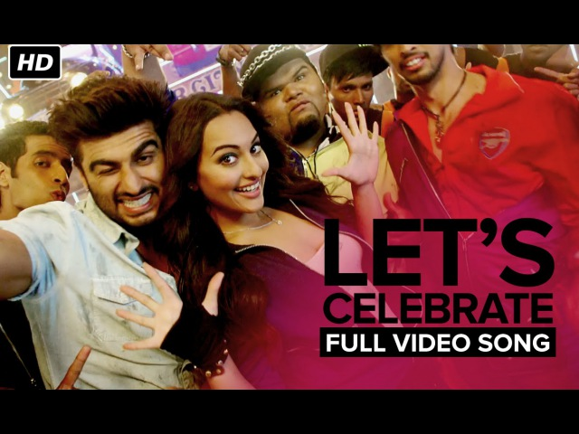 Let's Celebrate (Unedited Video Song) | Tevar | Arjun Kapoor Sonakshi Sinha