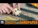 How to Sharpen Chisels with Sandpaper