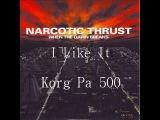 Narcotic thrust -  I Like It Remix  (KORG PA 500) Demo Style