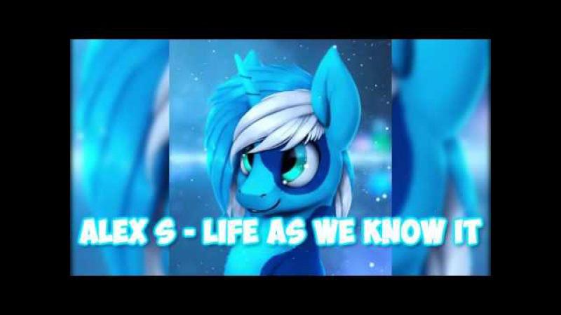 Alex S - Life As We Know It (No Echo)