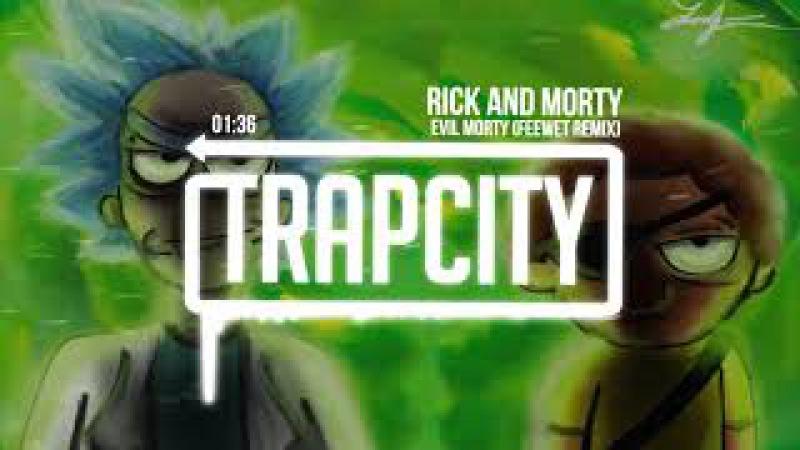 Evil Morty Theme Song (Trap Remix)