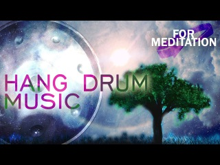 Relaxing Hang Drum & Flute Music ● Tree of Life ● Meditation, Healing Music for Stress Relief, Yoga