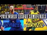Brazil vs  France 2016 World League SEMIFINALS - FULL MATCH All Breaks Removed