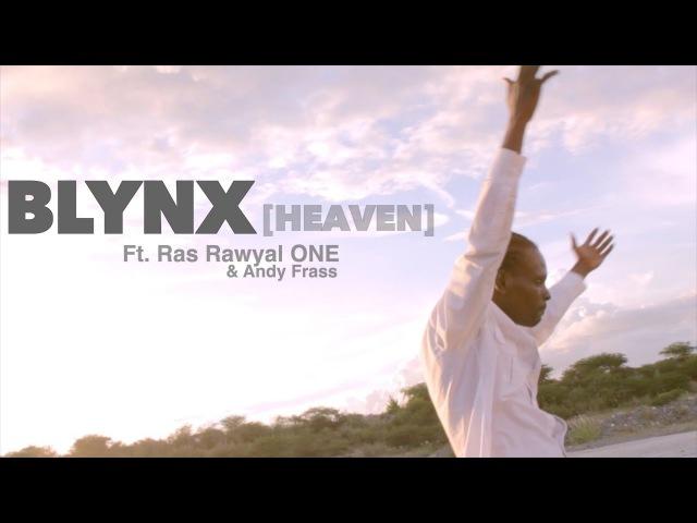 BLYNX - Heaven Ft. Ras Rawyal One Andy Frass (Music Video)