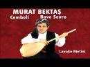 Murat Bektaş - Lavuke Metini - Kürtçe Uzun Hava