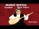 Murat Bektaş - Bave Seyro - Kürtçe Uzun Hava