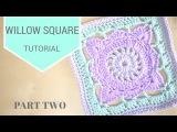 CROCHET Willow Square PART 2  Bella Coco