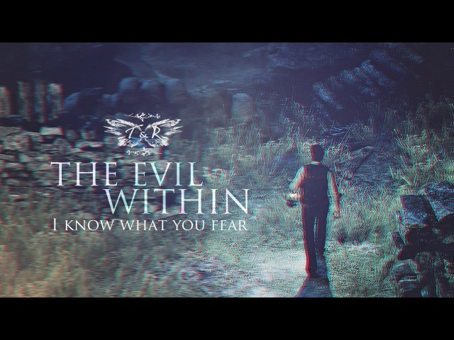 The Evil Within    I know what you fear