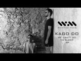 KAGO DO - We can't go to sleep EP (Official video)