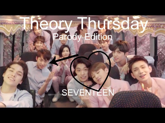 Theory Thursday (Parody Special) || Episode 3 || Seventeen || Moments of Youth