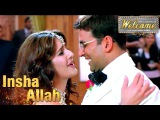 Insha Allah Song  Welcome  Shaan  Akshay Kumar, Anil Kapoor, Katrina Kaif  HD