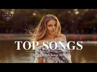 [ TOP SONGS 2018 ] BEST English Songs 2017 - 2018 Hits Love Song Remixes Cover Of Poular Song