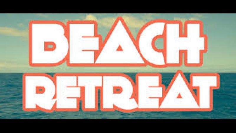 MONDAY -JHIGH BEACH RETREAT 2017| Летнее время провождение с друзьями.