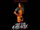 Резня в стрип-клубе (2017) Strip Club Massacre