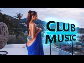 New Best Club Dance Music Remixes Mashups Mix 2016 [ КЛУБНАЯ МУЗЫКА ] (Не порно секс смотреть бесплатно скачать музыку фильм)