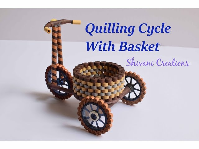 Part one: Quilling Tricycle with Basket/ Quilled Cycle/ DIY Paper Cycle