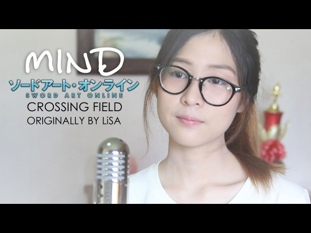 Crossing Field - LiSA (Cover by MindaRyn) Sword Art Online OP