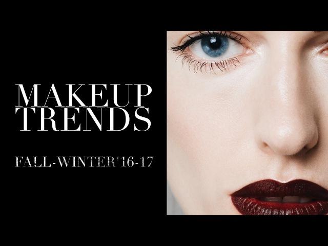 Тренды в Макияже. Осень-Зима'16-17 / Makeup Trends. Fall-Winter'16-17