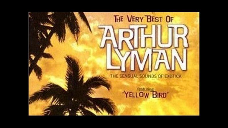 Yellow Bird - Arthur Lyman Group